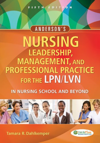 Anderson's Nursing Leadership, Management, and Professional Practice For The LPN/LVN In Nursing School and Beyond