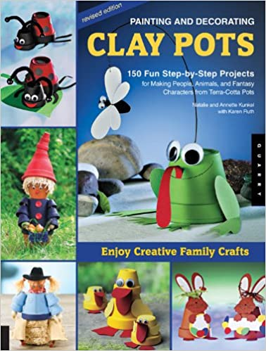 Painting And Decorating Clay Pots Revised Edition 150 Step By