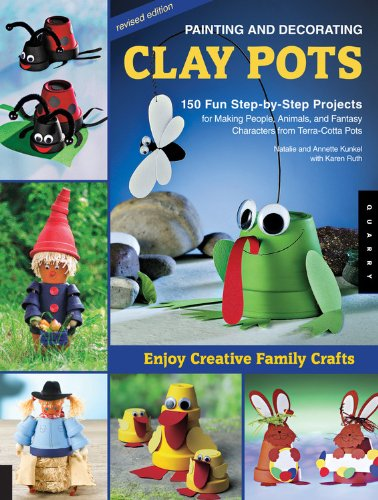 Painting and Decorating Clay Pots - Revised Edition: 150 Step-by-Step Projects for Making People, Animals, and Fantasy Characters from Terra-Cotta - Cotta Painting Terra Pots
