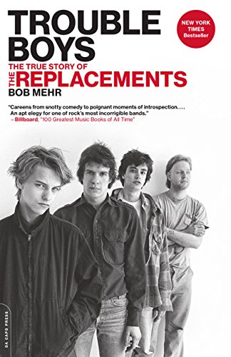 (Trouble Boys: The True Story of the Replacements)