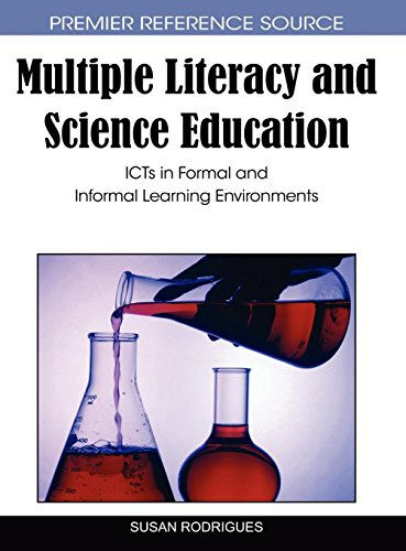 Multiple Literacy and Science Education: Icts in Formal and Informal Learning Environments by Brand: Information Science Reference