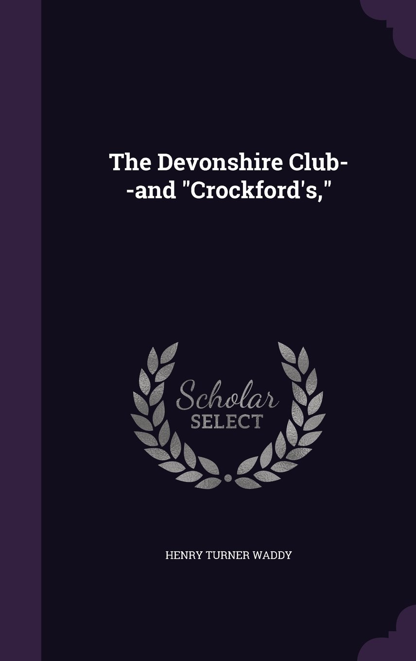 """The Devonshire Club--and """"Crockford's,"""" ebook"""