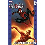 Ultimate Spider-Man - Volume 12: Superstars