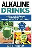 Alkaline Water Recipe Alkaline Drinks: Original Alkaline Smoothies, Juices and Teas- Rebalance your pH in 7 Days or Less (The Alkaline Diet Lifestyle) (Volume 5)
