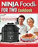 Ninja Foodi® For two Cookbook: Healthy, Easy And Delicious Ninja...