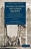 img - for Travels in Upper and Lower Egypt: In Company with Several Divisions of the French Army, during the Campaigns of General Bonaparte in that Country (Cambridge Library Collection - Egyptology) (Volume 2) book / textbook / text book