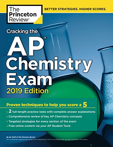 Pdf Teen Cracking the AP Chemistry Exam, 2019 Edition: Practice Tests & Proven Techniques to Help You Score a 5 (College Test Preparation)