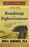 img - for Roadmap to Righteousness book / textbook / text book