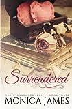 Surrendered (I Surrender Trilogy) (Volume 3)