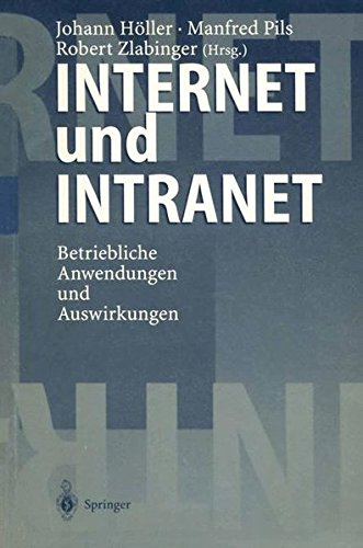 Internet und Intranet: Betriebliche Anwendungen und Auswirkungen