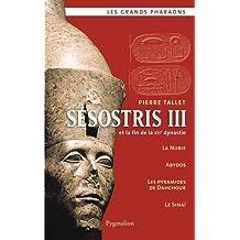 SÉSOSTRIS III ET LA FIN DE LA XIIE DYNASTIE N.É