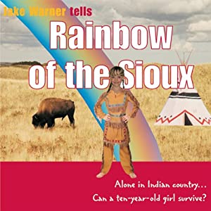 Rainbow of the Sioux Hörbuch