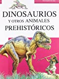 img - for Dinosaurios y otros animales prehistoricos / Dinosaurs and Other Prehistoric Animals (Enciclopedia del saber / Encyclopedia of Knowledge) (Spanish Edition) book / textbook / text book