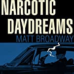 Narcotic Daydreams | Matt Broadway