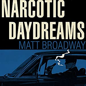 Narcotic Daydreams Audiobook