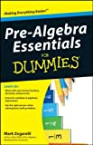 Pre-Algebra Essentials for Dummies, Mark Zegarelli, 0470618388