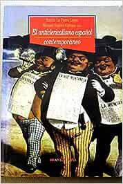 El anticlericalismo español y contemporáneo Historia Biblioteca ...