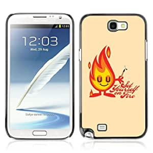 YOYOSHOP [Funny Set Yourself On Fire] Samsung Galaxy Note 2 Case