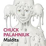 Maldita | Chuck Palahniuk,Javier Calvo - traductor