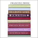 Reading Like a Writer | Francine Prose