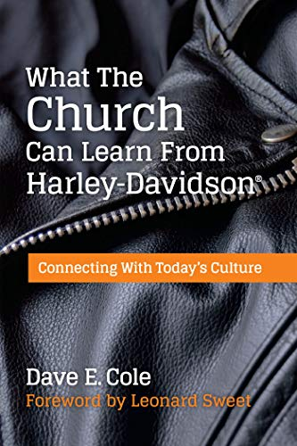 What The Church Can Learn From Harley-Davidson: Connecting With Today's Culture por Dave Cole