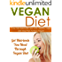 Vegan Diet: 7 Day Well Balanced, Low Cost, Healthy Vegan Diet Meal Plan for Busy Vegan-Get Nutrients You Need Through Vegan Diet (Vegan Diet, Vegan Diet ... Diet For Weight Loss, Vegan Recipes Book 6)