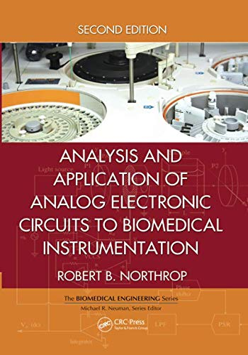 Analysis and Application of Analog Electronic Circuits to Biomedical Instrumentation (Biomedical Engineering)