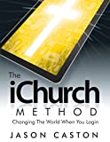 The IChurch Method, Jason Caston, 0985787317