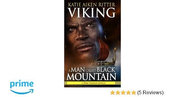 Amazon.com: VIKING: A Man Called Black Mountain: a Dark Traveler novella (9780997876543): Katie Aiken Ritter: Books