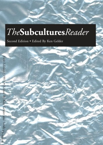 The Subcultures Reader: Second Edition
