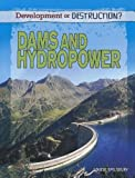 Dams and Hydropower, Louise Spilsbury, 1448869943