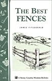 The Best Fences (Storey Country Wisdom Bulletin, A-92)