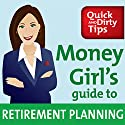 Money Girl's Guide to Retirement Planning: Strategies to Save and Invest for a Secure Future Audiobook by Laura Adams Narrated by Laura Adams