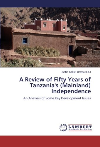 A Review of Fifty Years of Tanzania's (Mainland) Independence: An Analysis of Some Key Development Issues PDF