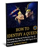 How To Identify A Queen: Revealing The Secret Profile And Top 20 Characteristics Of A True ISIS Figure Of A Woman!!