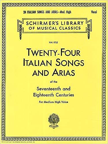 Amazon Fr Twenty Four Italian Songs And Arias Of The 17th And 18th Century Medium High Voice Hal Leonard Publishing Corporation Livres