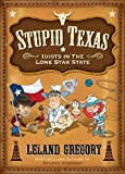 Stupid Texas, Leland Gregory, 0740791354