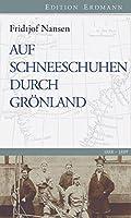 Auf Schneeschuhen durch Grönland: 1888-1889. Eingeleitet von Detlef...