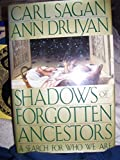 img - for Shadows of Forgotten Ancestors: Earth Before Humans by ANN DRUYAN' 'CARL SAGAN (1992-05-03) book / textbook / text book