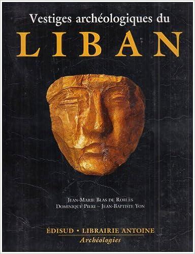 Télécharger Vestiges archéologiques du Liban gratuit de livres en PDF