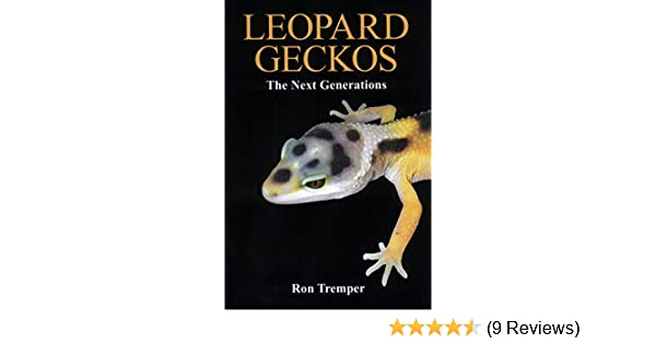 Leopard Geckos: the Next Generations: Ron Tremper