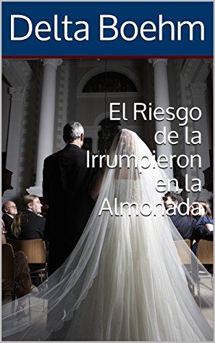 El Riesgo de la Irrumpieron en la Almohada (Spanish Edition)