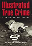 Illustrated True Crime, , 1845292715