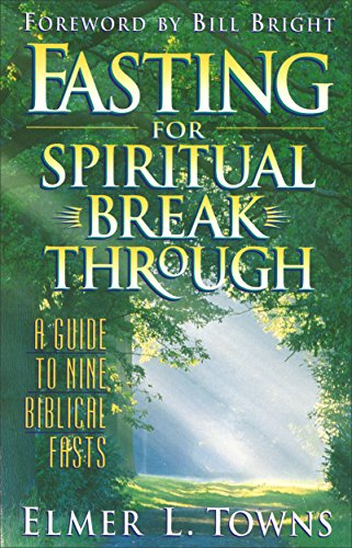Fasting for Spiritual Breakthrough (Bible Answers For Almost All Your Questions)