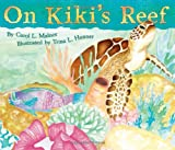 On Kiki's Reef, Carol L. Malnor, 1584694769