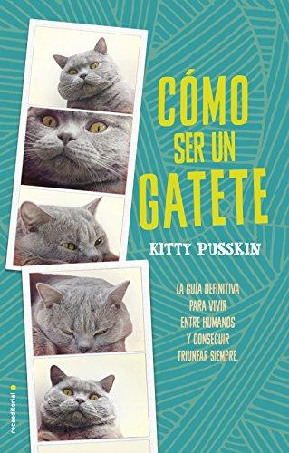 Cómo ser un gatete (No Ficción) (Spanish Edition) by [Pusskin,