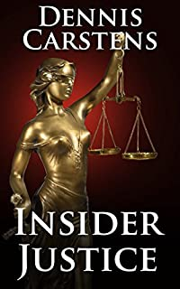 Insider Justice by Dennis Carstens ebook deal
