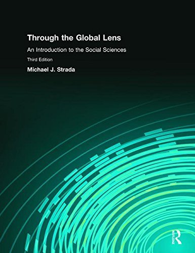 Read Online Through the Global Lens: An Introduction to Social Sciences by Michael J Strada (2008-07-07) pdf