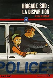 "Afficher ""Brigade Sud<br /> La disparition"""