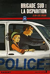 Brigade sud : la disparition par Jean-Luc Luciani